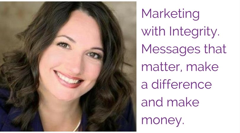 Marketing with Integrity.  Messages that matter, make a difference and make money