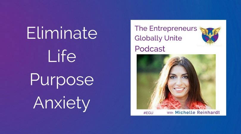 Eliminate Life Purpose Anxiety