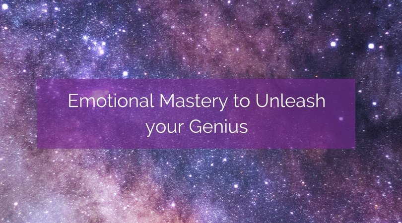 Emotional Mastery to Unleash your Genius