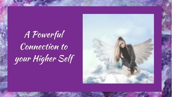 A Powerful Connection to your Higher Self.