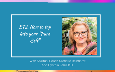 E72. How to tap into your magnificent 'Pure Self'